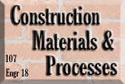 107 Construction Materials & Processes